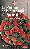 Le Meilleur et le plus simple de Robuchon