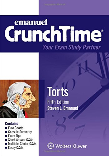 Compare Textbook Prices for Crunchtime: Torts Emanuel Crunchtime 5 Edition ISBN 9781454840954 by Emanuel, Steven