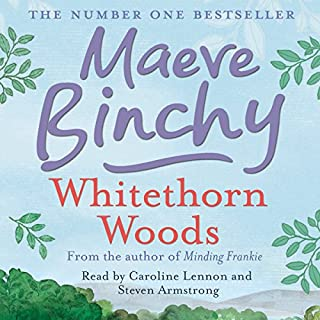 Whitethorn Woods                   By:                                                                                                                                 Maeve Binchy                               Narrated by:                                                                                                                                 Stephen Armstrong,                                                                                        Caroline Lennon                      Length: 11 hrs and 11 mins     35 ratings     Overall 4.4