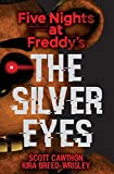 The Silver Eyes (Five Nights At Freddy's #1) (English Edition)