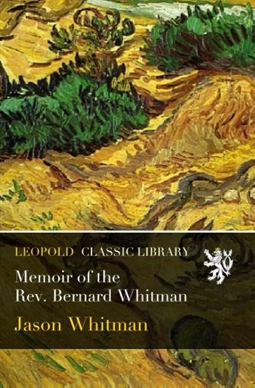 脚本家鷹軌道Memoir of the Rev. Bernard Whitman
