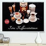 Feine Kaffeevariationen (Premium, hochwertiger DIN A2 Wandkalender 2022, Kunstdruck in Hochglanz)