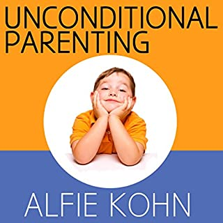 Unconditional Parenting     Moving from Rewards and Punishments to Love and Reason              By:                                                                                                                                 Alfie Kohn                               Narrated by:                                                                                                                                 Alfie Kohn                      Length: 8 hrs and 41 mins     30 ratings     Overall 4.7