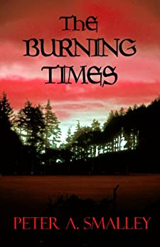 The Burning Times (The Europas Cycle Book 0) by [Peter A. Smalley]