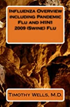 Influenza Overview including Pandemic Flu and H1N1 2009 (Swine) Flu