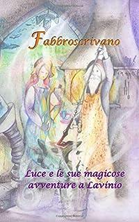 Luce e le sue magicose avventure a Lavinio