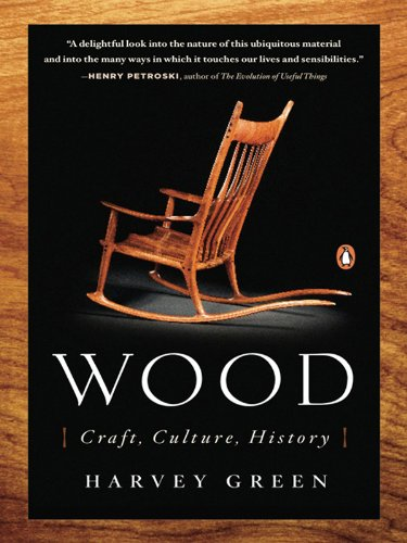 Wood: Craft, Culture, History (English Edition)