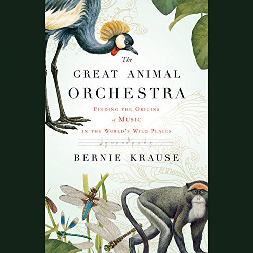 The Great Animal Orchestra audiobook cover art