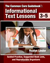 The Common Core Guidebook: Informational Text Lessons, Guided Practice, Suggested Book Lists, and Reproducible Organizers, Grades 3-5