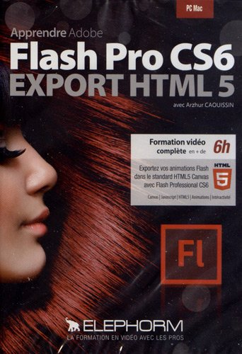 Apprendre Adobe Flash Pro CS6 - Export HTML 5 (Arzhur Caouissin) Formation vidéo complète en + de 6h. Exportez vos animations Flash dans le standard HTML5 Canvas avec Flash Professional CS6. Dvd-rom PC-Mac.