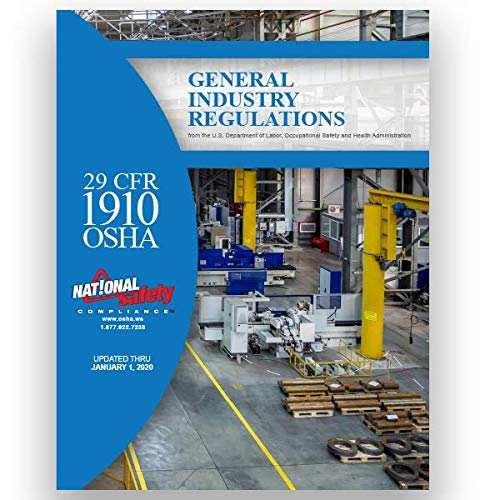 Compare Textbook Prices for 29 CFR 1910 OSHA GENERAL INDUSTRY REGULATIONS 2020  ISBN 9781619466555 by National Safety Compliance