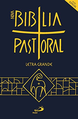 Nova Bíblia Pastoral: Letra Grande