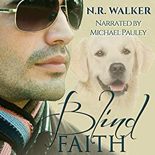 Blind Faith      Blind Faith Series, Book 1              By:                                                                                                                                 N. R. Walker                               Narrated by:                                                                                                                                 Michael Pauley                      Length: 5 hrs and 11 mins     33 ratings     Overall 4.6