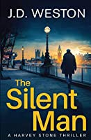 The Silent Man: A British Detective Crime Thriller (The Harvey Stone Thriller)