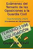 Exámenes del Temario de las Oposiciones a la Guardia Civil - Convocatoria 2020: 10 exámenes de 100 preguntas (Oposiciones Guardia Civil 2020)