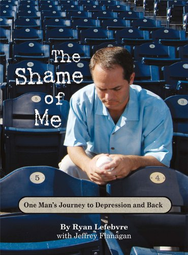The Shame of Me, One Man's Journey to Depression and Back