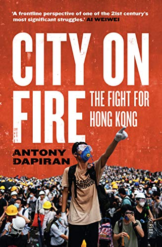 City on Fire: the fight for Hong Kong (English Edition)