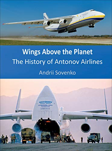 Wings Above the Planet: The History of Antonov -
