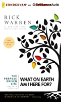 What on Earth Am I Here For? (The Purpose Driven Life)