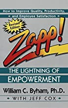 Zapp! The Lightning of Empowerment: How to Improve Quality, Productivity, and Employee Satisfaction by William Byham (1997-11-11)