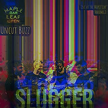 Uncut Buzz: Live at the Maple Leaf, Vol.2 (Live)