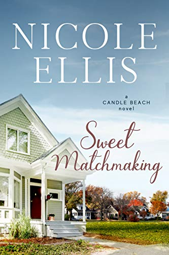 Sweet Matchmaking: A Candle Beach Sweet Romance (Book 6) (Candle Beach series)