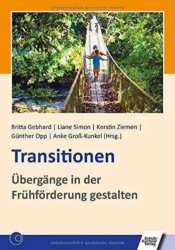 Transitionen: Übergänge in der Frühförderung gestalten