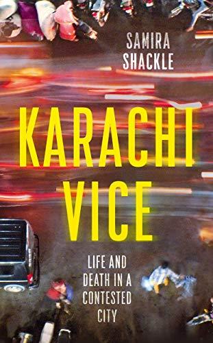 Karachi Vice by Samira Shackle