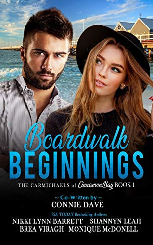 Boardwalk Beginnings (The Carmichaels of Cinnamon Bay Book 1) by [Nikki Lynn Barrett, Connie Dave, Shannyn Leah , Brea Viragh, Monique McDonell]