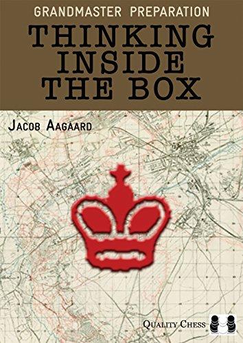 Aagaard, G: Thinking Inside the Box (Grandmaster Preparation)
