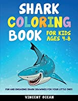 Shark Coloring Book For Kids Age 4-8: Fun and Engaging Shark Drawings for Your Little Ones