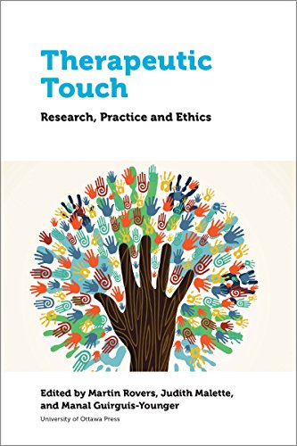 Therapeutic Touch: Research, Practice and Ethics (Health and Society)