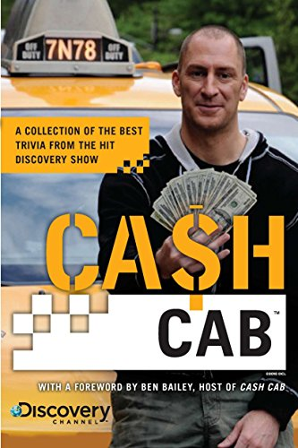 Compare Textbook Prices for Cash Cab: A Collection of the Best Trivia from the Hit Discovery Show Illustrated Edition ISBN 9780451235909 by Discovery Communications,Bailey, Ben