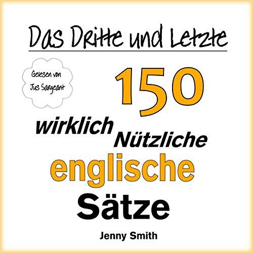 Das Dritte und Letzte 150 Wirklich Nützliche Englische Sätze [The Third and Final 150 Really Useful English Sentences] audiobook cover art