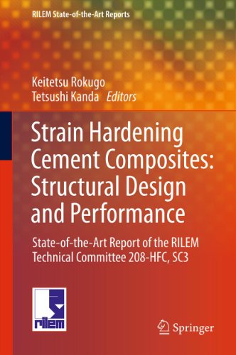 Strain Hardening Cement Composites: Structural Design and Performance: State-of-the-Art Report of the RILEM Technical Committee 208-HFC, SC3 (RILEM State-of-the-Art Reports Book 6) (English Edition)
