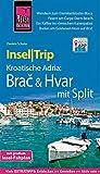 Reise Know-How InselTrip Brač & Hvar mit Split: Reiseführer mit Insel-Faltplan und kostenloser Web-App