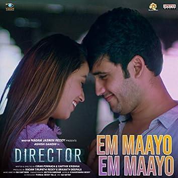 "Em Maayo Em Maayo (From ""Director"")"