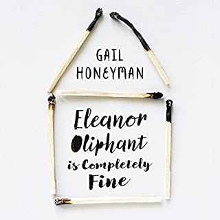 Eleanor Oliphant Is Completely Fine                   By:                                                                                                                                 Gail Honeyman                               Narrated by:                                                                                                                                 Cathleen McCarron                      Length: 11 hrs and 36 mins     3,841 ratings     Overall 4.7