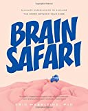 Image of Brain Safari: 5-Minute Experiments to Explore the Space Between Your Ears