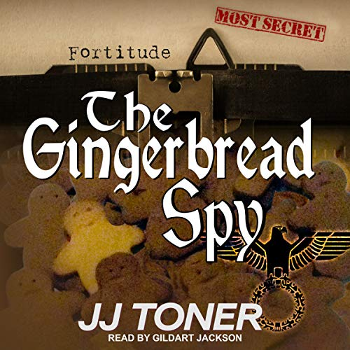The Gingerbread Spy: A WW2 Spy Thriller Titelbild
