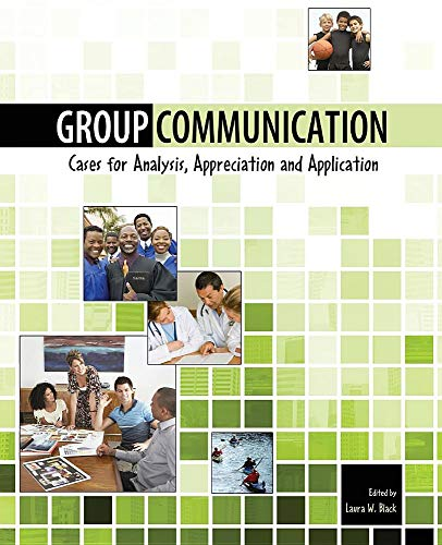 Group Communication: Cases for Analysis, Appreciation and Application
