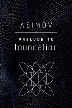 Prelude to Foundation by [Isaac Asimov]