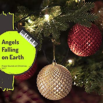 Angels Falling On Earth - Prayer Sounds On Christmas, Vol. 1