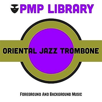 Oriental Jazz Trombone (Foreground and Background Music)