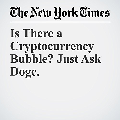 Is There a Cryptocurrency Bubble? Just Ask Doge. copertina