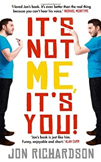 Jon Richardson: It's Not Me, It's You