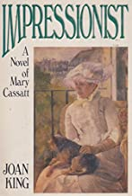 Impressionist: A Novel of Mary Cassatt