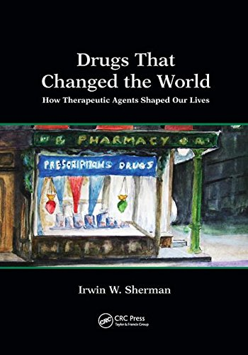 Download Drugs That Changed the World: How Therapeutic Agents Shaped Our Lives 1138575771