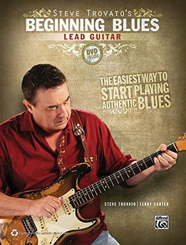 Steve Trovato's Beginning Blues Lead Guitar: The Easiest Way to Start Playing Authentic Blues (Buch/DVD)