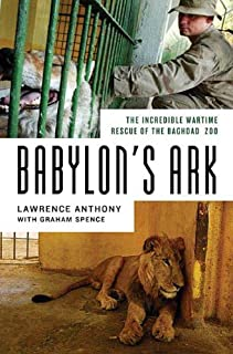 Babylon's Ark: The Incredible Wartime Rescue of the